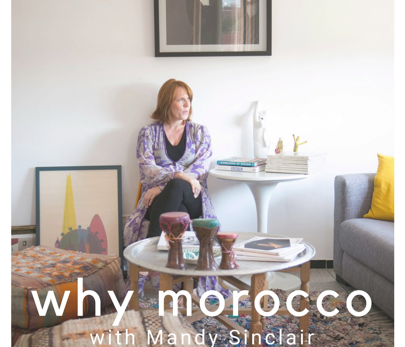 Why Morocco cover image podcast about Morocco with Mandy Sinclair / Mandy in Morocco